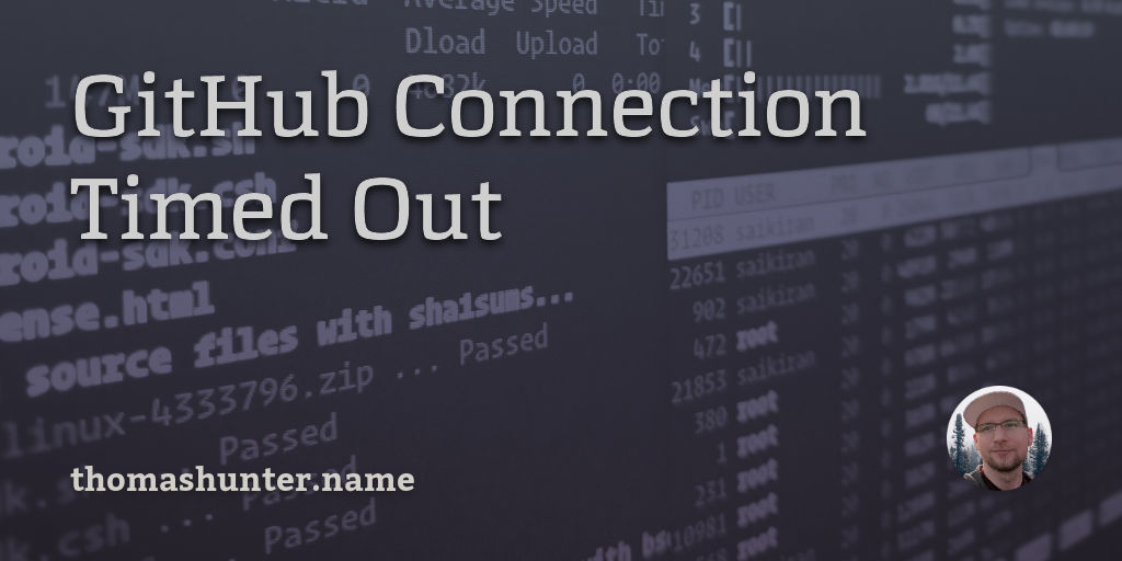GitHub Connection Timed Out - Thomas Hunter II