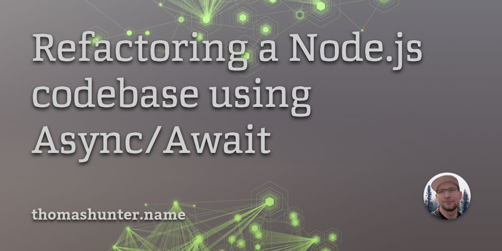 Refactoring a Node js codebase using Async/Await - Thomas